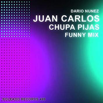 Juan Carlos Chupa Pijas (funny mix)
