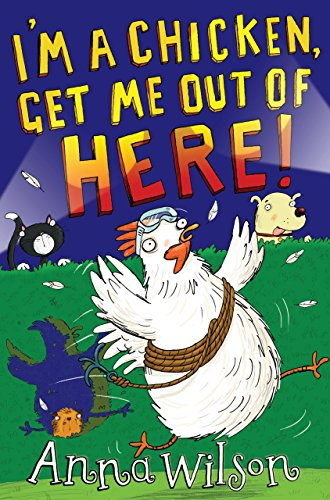 I\'m a Chicken, Get Me Out Of Here! (English Edition)