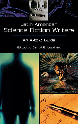 Download Latin American Science Fiction Writers: An A-To-Z Guide 0313305536