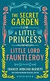Frances Hodgson Burnett: The Secret Garden, A Little Princess, Little Lord Fauntleroy (LOA #323) (Library of America)