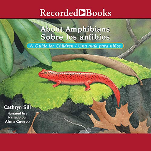About Amphibians: Sobre los Anfibios     A Guide for Children/Una Guida para Ninos              By:                                                                                                                                 Cathryn Sill                               Narrated by:                                                                                                                                 Alma Cuervo                      Length: 25 mins     Not rated yet     Overall 0.0