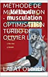 MÉTHODE DE MUSCULATION - OPTIMISATION TURBO DE OLIVIER LAFAY