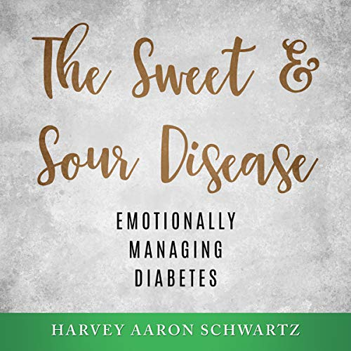 The Sweet & Sour Disease: Emotionally Managing Diabetes Titelbild