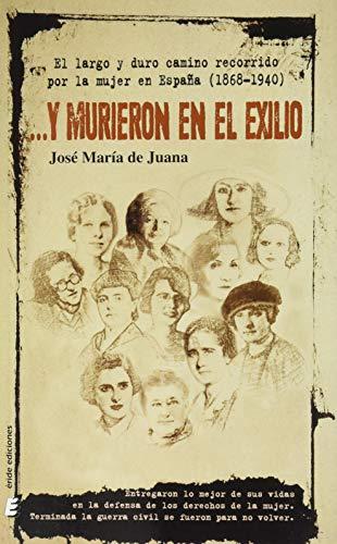 Y murieron en el exilio: El largo y duro recorrido por la mujer en España (1868-1940)