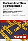 Manuale di scrittura e comunicazione. Per l'Università per l'azienda. Con Contenuto digit...