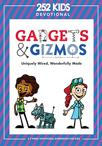Gadgets & Gizmos: Uniquely Wired, Wonderfully Made (A 9-Week Devotional Experience for Kids)
