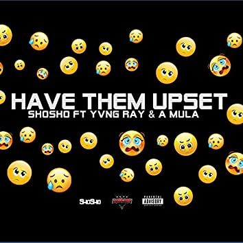 Have Them Upset
