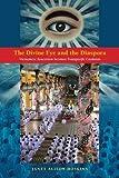 The Divine Eye and the Diaspora: Vietnamese Syncretism Becomes Transpacific Caodaism
