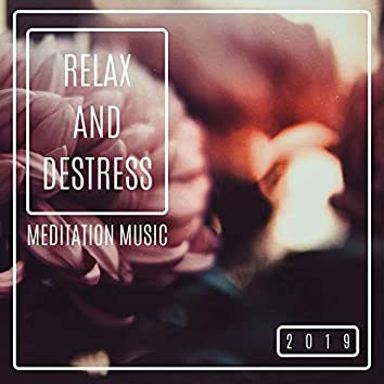 Relax and Destress 2019 - Meditation Music
