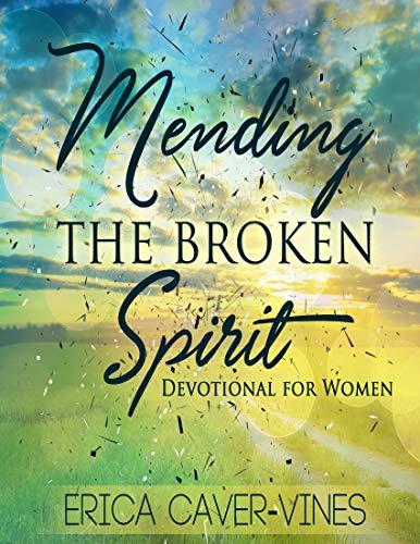 Mending the Broken Spirit: Devotional for Women (English Edition)
