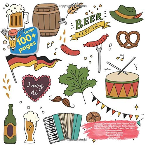 Positive Coloring Book Beer Festival, Hair, Horse, Masks, Kitty, Chinese, Turtle, Castle, Adventure, Owls, Tattoo, Power, Cow, Lion, Flower and ... Book Beer Festival and others Doodle, Band 1)