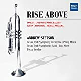 Rise Above - Music for Trumpet with Symphonic Band, Orchestra, Piano and...