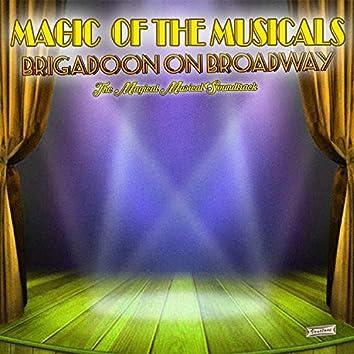 """Magic of the Musicals, """"Brigadoon"""""""