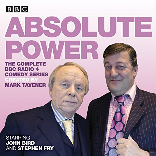 Absolute Power     The Complete BBC Radio 4 Radio Comedy Series              De :                                                                                                                                 Mark Tavener                               Lu par :                                                                                                                                 Stephen Fry,                                                                                        John Bird                      Durée : 10 h et 4 min     Pas de notations     Global 0,0