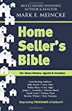 Home Seller's Bible: For: Home Owners, Agents, & Investors