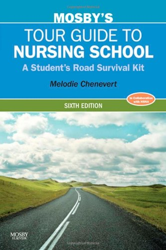 Download Mosby's Tour Guide to Nursing School: A Student's Road Survival Kit, 6e 0323067417