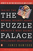 The Puzzle Palace: A Report on NSA, America's Most Secret Agency