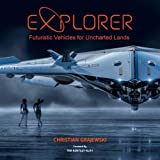 EXPLORER: Futuristic Vehicles for Uncharted Lands