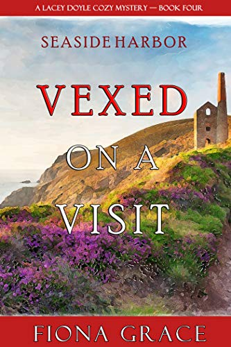 Vexed on a Visit (A Lacey Doyle Cozy Mystery—Book 4) by [Fiona Grace]