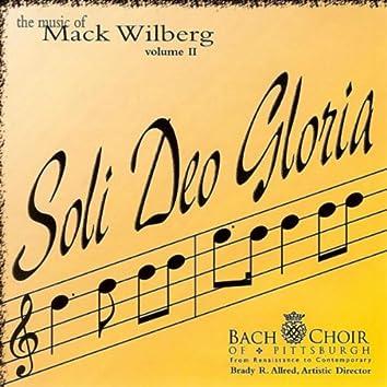 Soli Deo Gloria: The Music Of Mack Wilberg - Vol. II