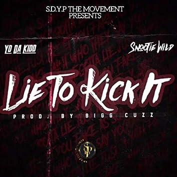 Lie to Kick It