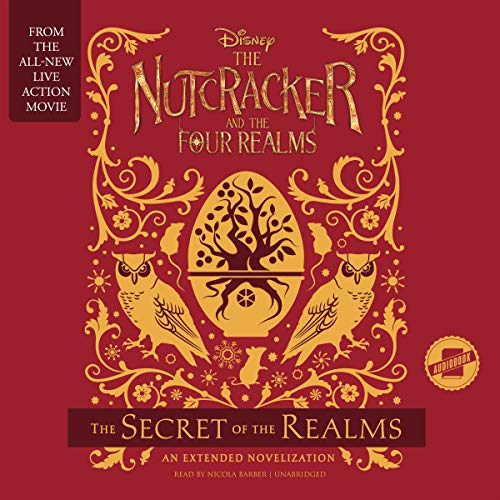 The Nutcracker and the Four Realms: The Secret of the Realms cover art