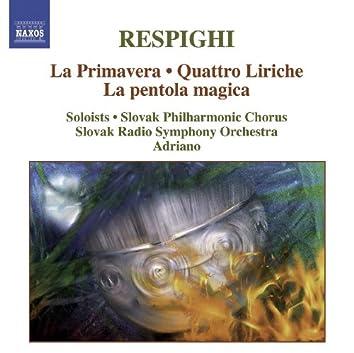 RESPIGHI, O.: Primavera (La) / Quattro Liriche / La pentola magica (Adriano)