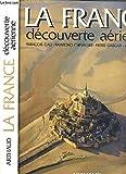France decouverte aerienne (La)