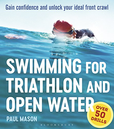 Swimming For Triathlon And Open Water: Gain Confidence and Unlock Your Ideal Front Crawl