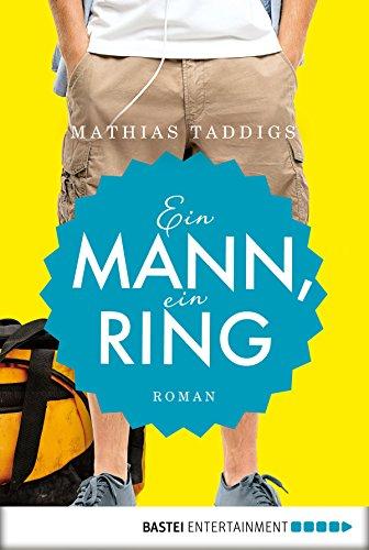 Ein Mann, ein Ring: Roman