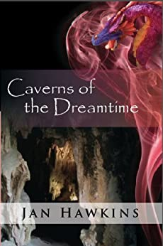Caverns of the Dreamtime (The Dreaming Series Book 4) by [Jan Hawkins]