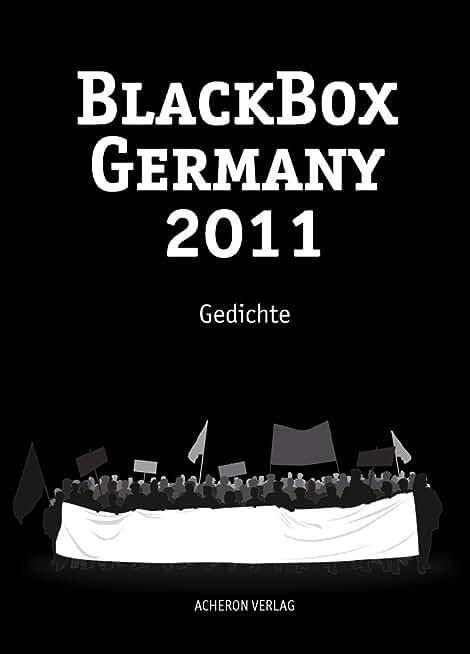 Schwarzbuch des gesellschaftskritischen Gedichts-BlackBox Germany 2011-Gedichte (German Edition)