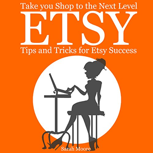 Etsy: Tips, Tricks, and Hacks for Successful Selling on Etsy audiobook cover art