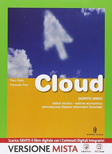 Cloud. SIA. Per le Scuole superiori. Con e-book. Con espansione online