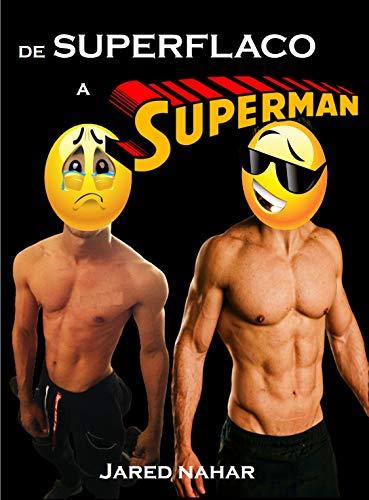 DE SUPERFLACO A SUPERMAN: RETO 90 DIAS
