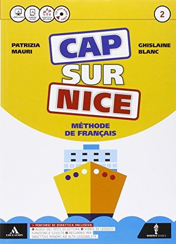 Cap sur nice. Méthode de français. Per la Scuola media. Con 2 CD-ROM. Con e-book. Con espansione online [Lingua francese]: Vol. 2