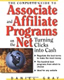 The Complete Guide to Associate & Affiliate Programs on the Net: Turning Clicks Into Cash (English Edition)