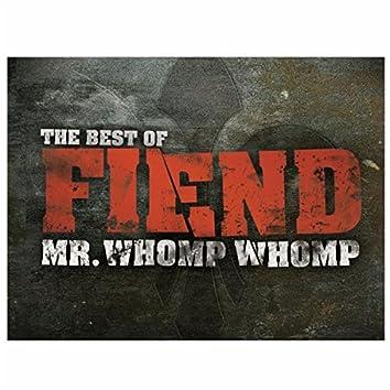 Mr. Whomp Whomp: The Best Of Fiend