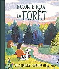 Raconte-nous la forêt par Sally Nicholls