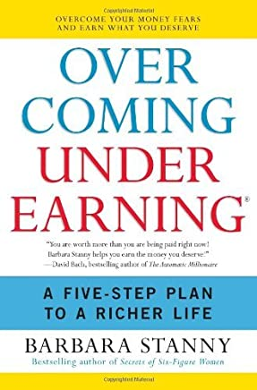 By Barbara Stanny - Overcoming Underearning: A Five-Step Plan to a Richer Life (Reprint)