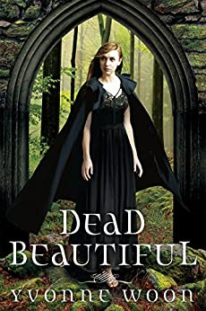 Dead Beautiful by [Yvonne Woon]