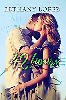 42 Hours (Time for Love Book 3) by [Bethany Lopez]