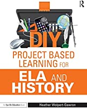DIY Project Based Learning for ELA and History (Eye on Education)