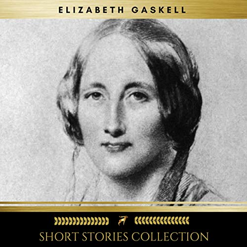 Short Stories Collection                   By:                                                                                                                                 Elizabeth Gaskell                               Narrated by:                                                                                                                                 Evan Long                      Length: 9 hrs and 53 mins     6 ratings     Overall 4.7
