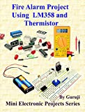 Fire Alarm Project Using LM358 and Thermistor (English Edition)