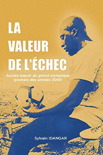 La valeur de l'échec (French Edition)