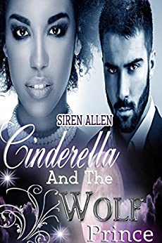 Cinderella And The Wolf Prince: BWWM Paranormal Romance (Siren's Fairy Tales Book 2) Review