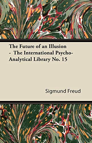 Download The Future of an Illusion - The International Psycho-Analytical Library No. 15 1447426096
