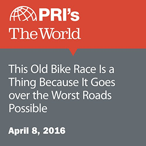 This Old Bike Race Is a Thing Because It Goes over the Worst Roads Possible audiobook cover art