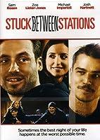 Stuck Between Stations [DVD]